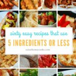 10 And 10 Ingredient Main Dish Recipes – Eat At Home – Easy Recipes Little Ingredients