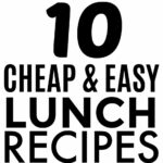 10 Budget Lunch Ideas And Cheap Easy Meals You Should Try – Food Recipes Cheap