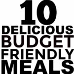 10 Budget Recipes And Cheap Easy Meals You Should Try – Food Recipes Cheap