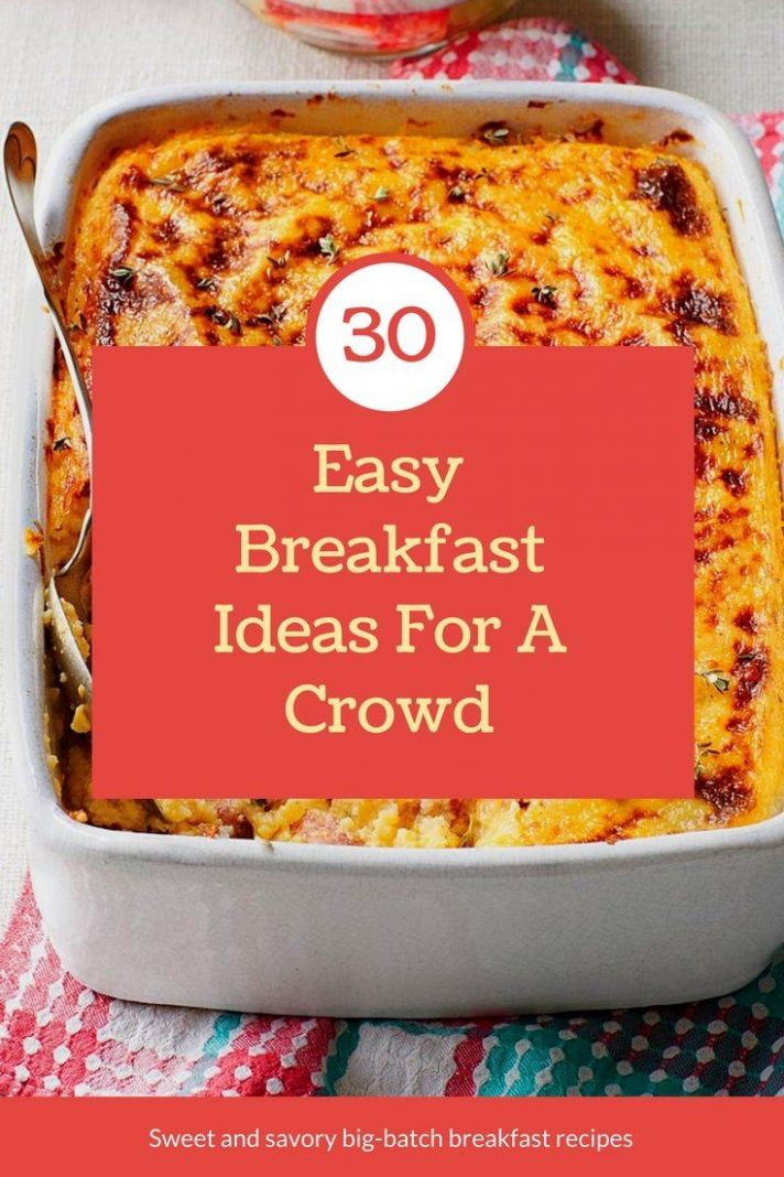 10+ Easy Breakfasts Fit for a Crowd | Breakfast snacks, Breakfast ..