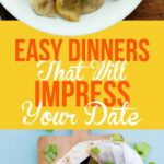 10 Easy Dinners That Will Impress The Heck Out Of Your Date – Simple Recipes That Impress