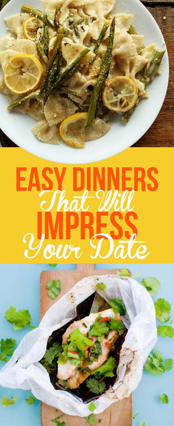 10 Easy Dinners That Will Impress The Heck Out Of Your Date - Simple Recipes That Impress