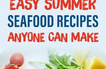 10 Easy Summer Seafood Recipes Anyone Can Make