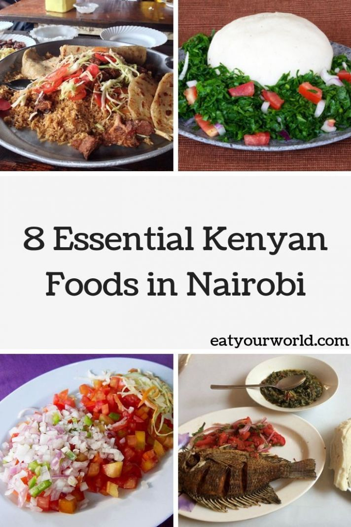 10 Essential Kenyan Foods in Nairobi - Iconic Kenyan Dishes | Eat ..