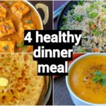 10 Healthy & Quick Dinner Recipes | Easy Dinner Party Recipe Ideas | Indian  Dinner Meal Ideas – Recipes Dinner For 4