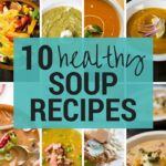 10 Healthy Soup Recipes • A Sweet Pea Chef – Soup Recipes Healthy Easy