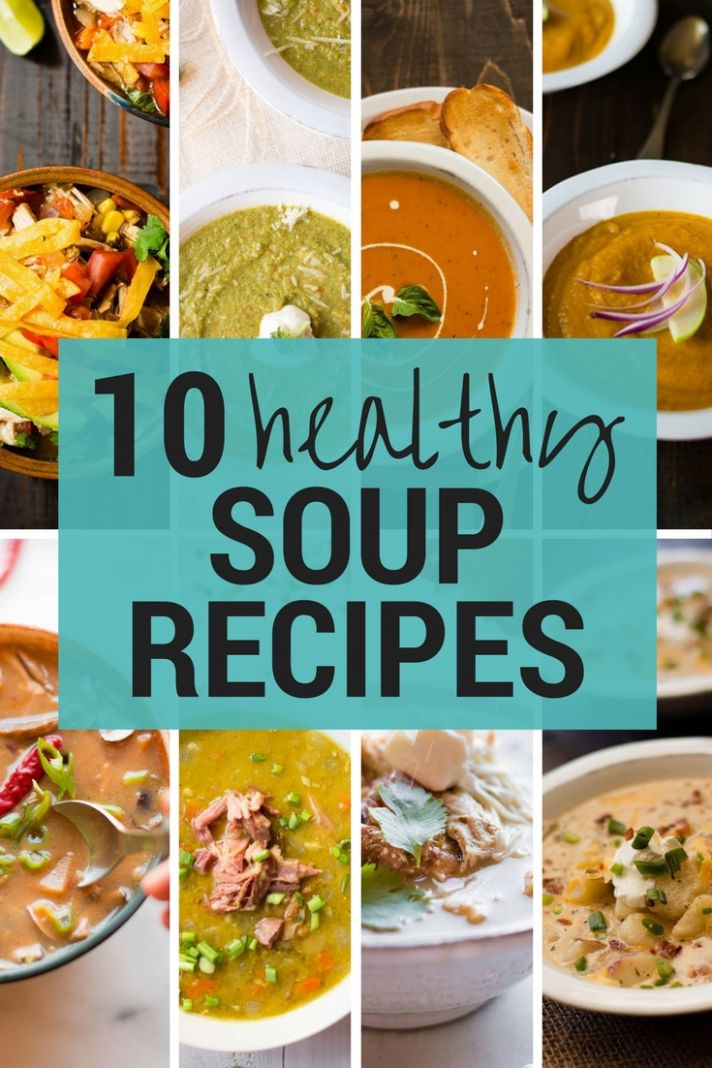 10 Healthy Soup Recipes • A Sweet Pea Chef - Soup Recipes Healthy Easy