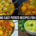 10 Quick And Easy Potato Recipes For Chapathi – Aloo Recipes For Chapathi – Potato Recipes For Chapathi