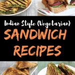 10 Sandwich Recipes / Indian Vegetarian Sandwiches  Spice Up The Curry – Sandwich Recipes For Toddlers Indian