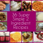 10 Super Simple 10 Ingredient Recipes – Simple Recipes And Ingredients