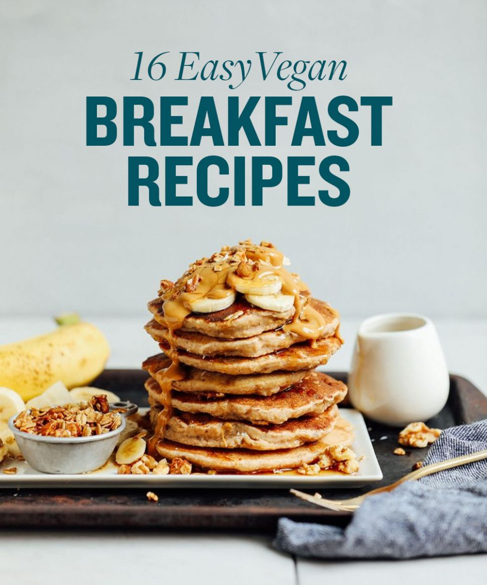 11 Best Vegan Breakfast Recipes | Minimalist Baker - Breakfast Recipes Vegetarian