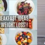 11 BREAKFAST IDEAS THAT HELPED ME LOSE 11KGS | QUICK, EASY & HEALTHY  BREAKFAST FOR THE ENTIRE WEEK! – Breakfast Recipes For Weight Loss Easy