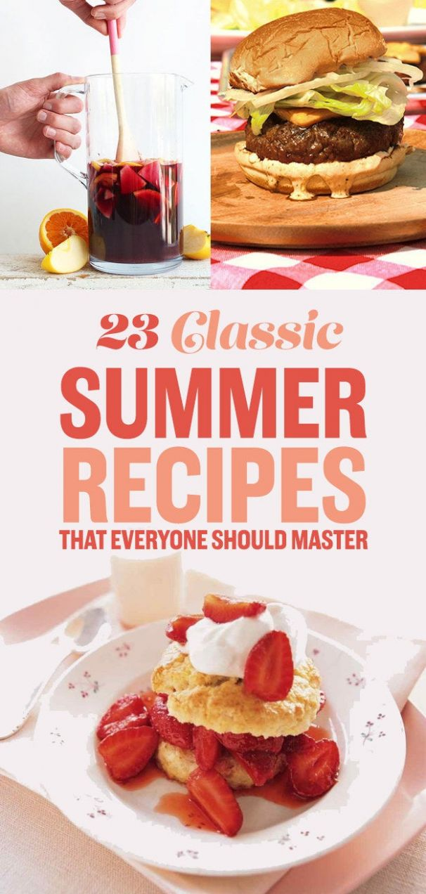 11 Classic Summer Recipes That Everyone Should Master - Summer Recipes Buzzfeed