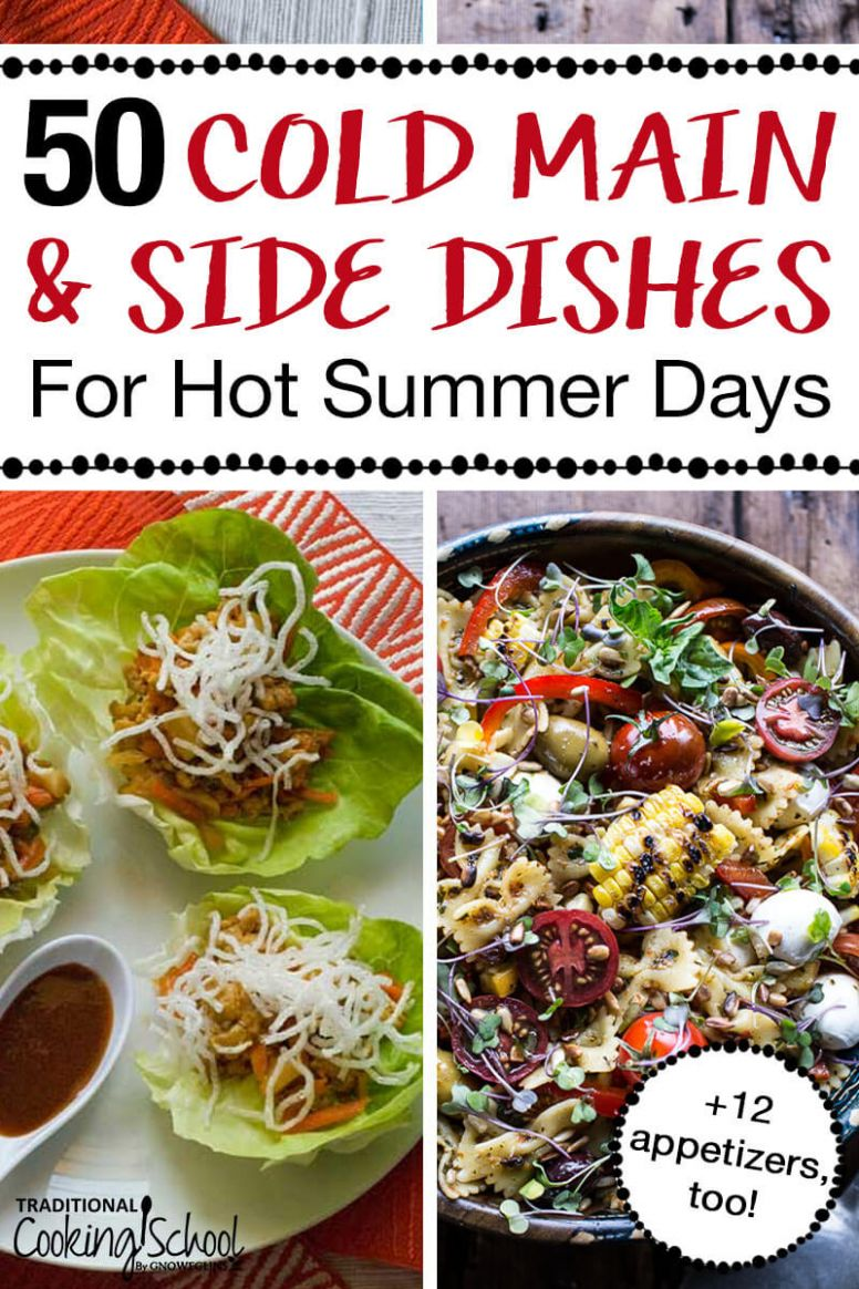 11 Cold Main Dishes & Cold Side Dishes for Hot Summer Days - Summer Recipes Hot Weather