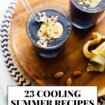 11 Cooling Summertime Recipes (No Cooking Required!) – Cookie And Kate – Summer Recipes No Cooking