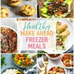 11 Healthy Make Ahead Freezer Meals For Busy Weeknights – The Girl ..