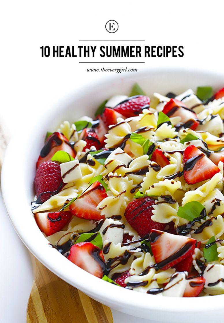 11 Healthy Summer Recipes - The Everygirl - Summer Recipes Hot Weather
