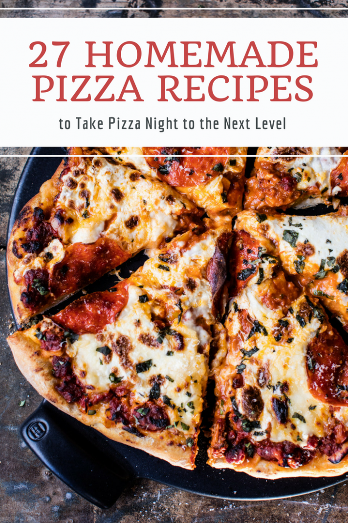 11 Homemade Pizza Recipes to Take Pizza Night to the Next Level ..