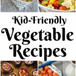 11 Kid Friendly Vegetable Recipes – Vegetable Recipes Toddlers