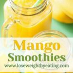 11 Mango Smoothie Recipes For Weight Loss | Lose Weight By Eating – Smoothie Recipes For Weight Loss Nz
