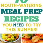 11 Mouth-Watering Meal Prep Recipes You Need to Make This Summer ...