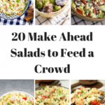 11+ Of The BEST Make Ahead Salads For A Crowd  Fantabulosity – Summer Recipes To Feed A Crowd