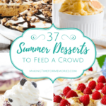 11 Summer Desserts To Feed A Crowd – Making Time For Memories – Summer Recipes To Feed A Crowd
