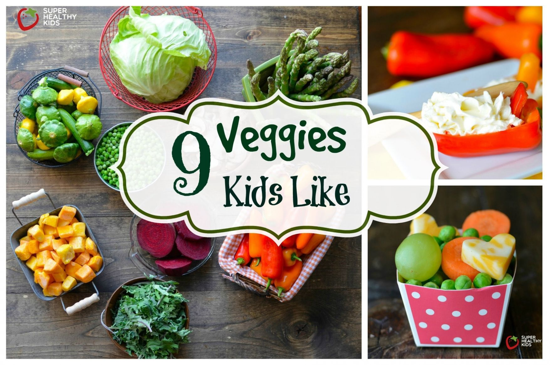 11 Vegetables Kids Like That Might Surprise You - Super Healthy Kids - Vegetable Recipes Toddlers