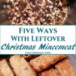 11 Ways With Leftover Christmas Mincemeat – Falcondale Life – Recipes Using Leftover Xmas Cake