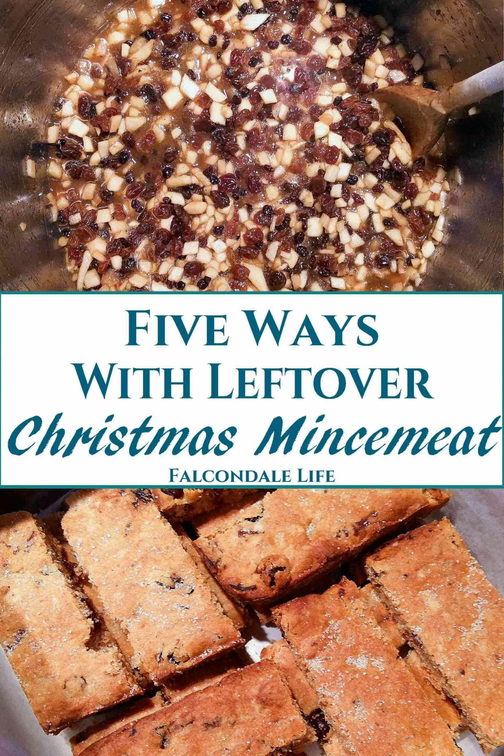 11 Ways With Leftover Christmas Mincemeat - Falcondale Life - Recipes Using Leftover Xmas Cake