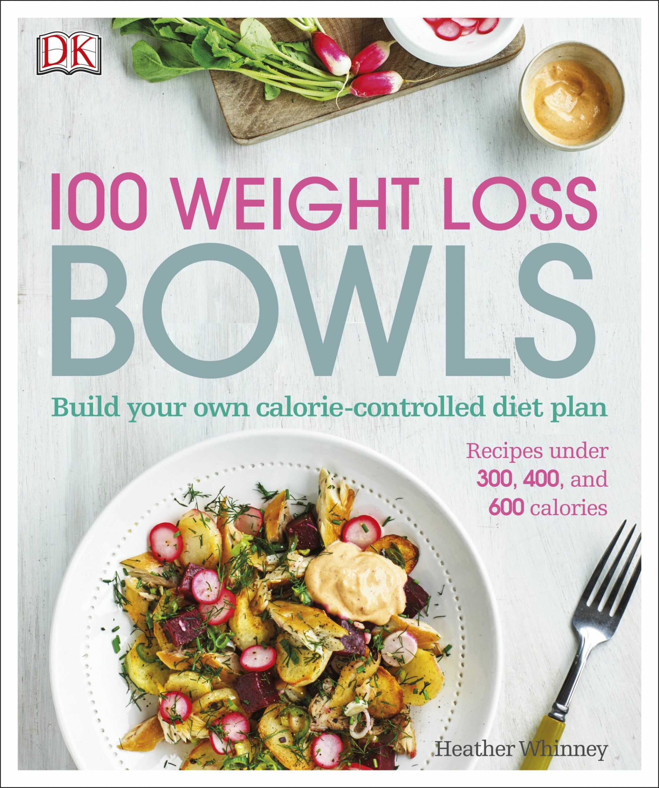 11 Weight Loss Bowls by DK - Penguin Books New Zealand - Recipes For Weight Loss Nz