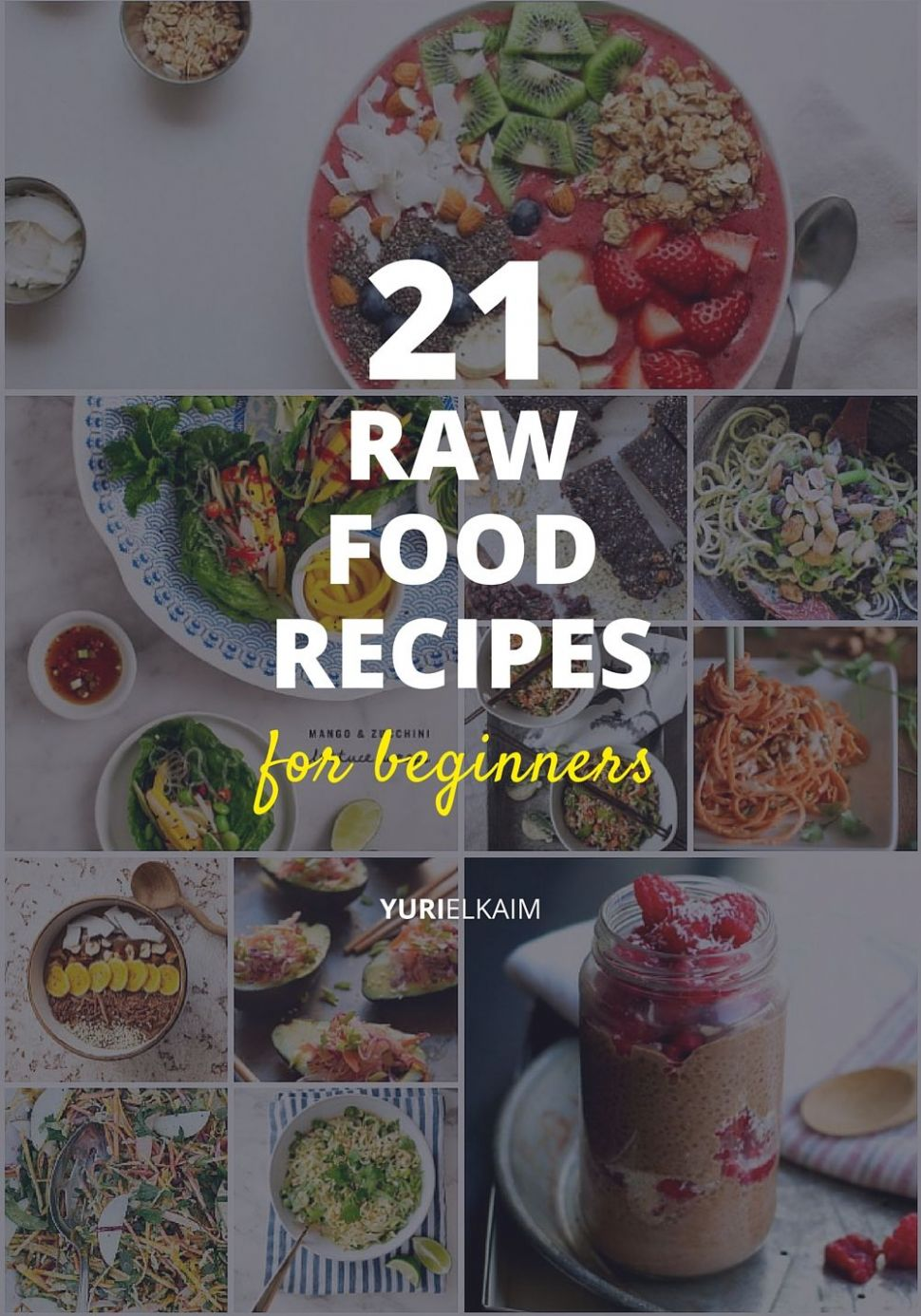 12 Awesome Raw Food Recipes for Beginners to Try | Yuri Elkaim - Food Recipes To Try