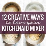12 Creative Ways To Use A KitchenAid Mixer – Pinch Of Yum – Dessert Recipes Kitchenaid Mixer