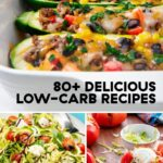 12+ Easy Low Carb Recipes – Best Low Carb Meal Ideas – Healthy Recipes No Carbs