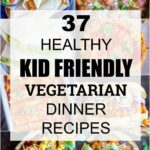 12 Healthy Kid Friendly Vegetarian Dinner Recipes – She Likes Food – Easy Recipes No Meat