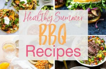 12 Healthy Summer BBQ Recipes! - The Girl on Bloor