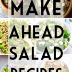 12 Make Ahead Salads Perfect For Meal Prep | Sweet Peas And Saffron – Salad Recipes You Can Make Ahead