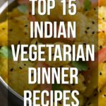 12 Quick & Easy Light Indian Vegetarian Dinner Recipes To Try ..