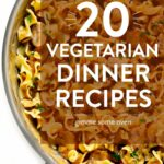 12 Vegetarian Dinner Recipes That Everyone Will LOVE! | Gimme Some ..