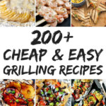 8 Cheap and Easy Grilling Recipes | Grilling recipes, Summer ...