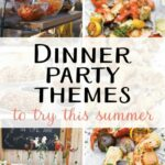 8 Creative Dinner Party Themes To Try This Summer | Summer dinner ...