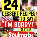 """8 Dessert Recipes To Say """"Im Sorry"""" To Your Soulmate! 