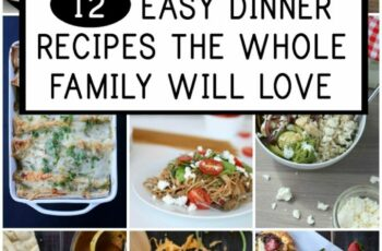 8 Easy Dinner Recipes the Whole Family Loves - Everyday Reading
