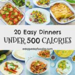 8 Easy Dinners Under 8 Calories – Easy Peasy Foodie – Salad Recipes Under 500 Calories