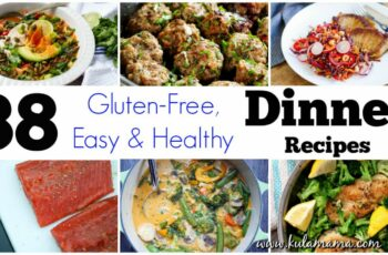 8 Easy Healthy Dinner Recipes (Gluten-Free) - Kula Mama
