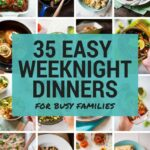 8 Easy Weeknight Dinners For Busy Families • A Sweet Pea Chef – Recipes Dinner Family
