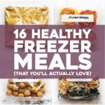 8 Healthy Freezer Meals (That You'll Actually Love) – Pinch Of Yum – Breakfast Recipes You Can Freeze