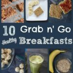 8 Healthy Grab And Go Breakfast Recipes – Mom To Mom Nutrition – Breakfast Recipes On The Go