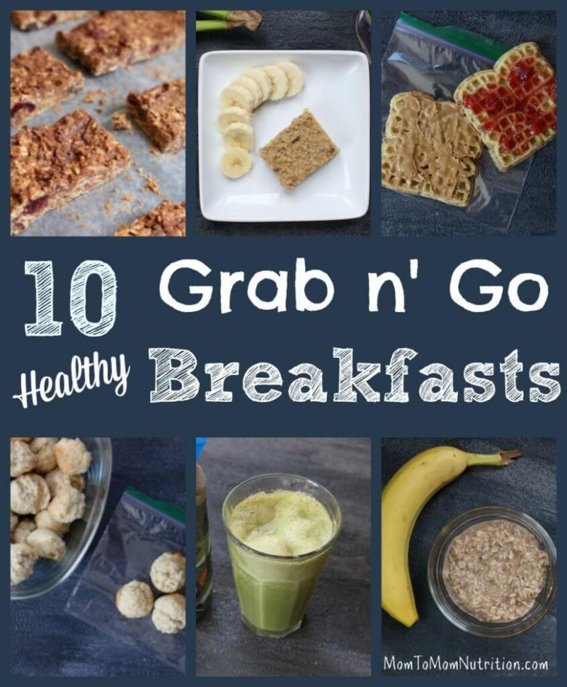 8 Healthy Grab-and-Go Breakfast Recipes - Mom to Mom Nutrition - Breakfast Recipes On The Go