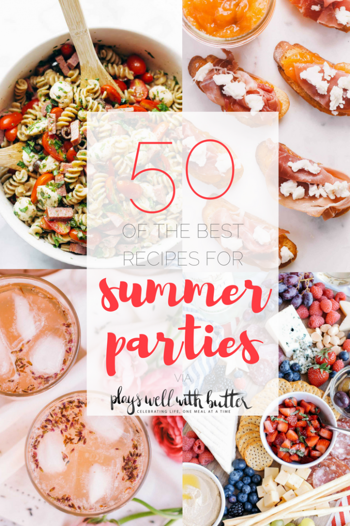 8 recipes for summer parties - plays well with butter - Recipes Summer Entertaining